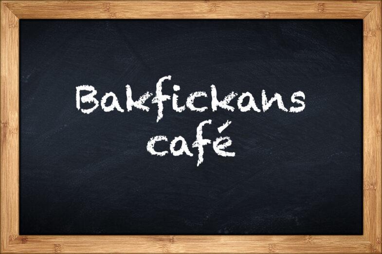 Bakfickans café