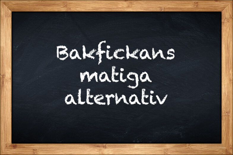 Bakfickans matiga alternativ
